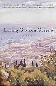 Loving Graham Greene, Gloria Emerson